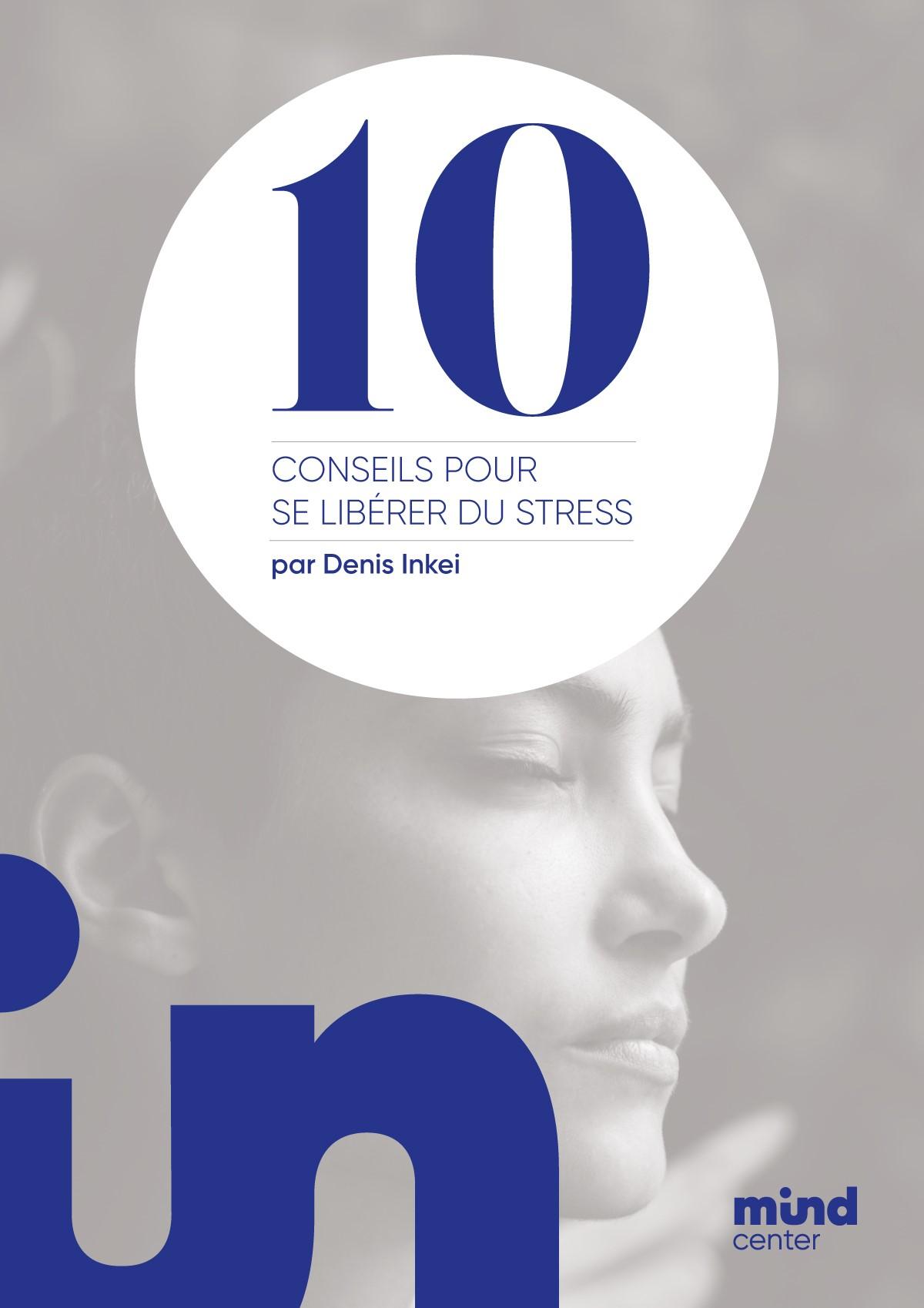 Dix conseils pour se libérer du stress