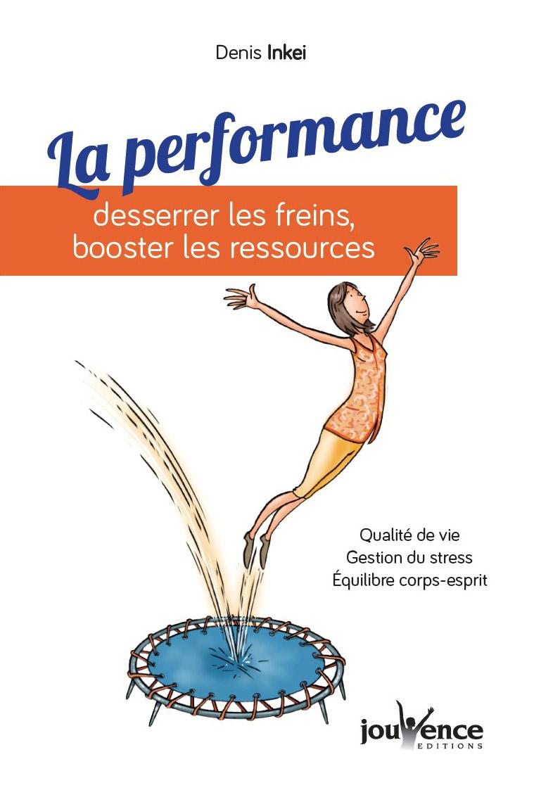 Denis Inkei, auteur de La performance, desserrer les freins, booster les ressources, éditions Jouvence