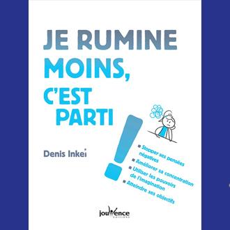 Livre Je rumine moins par Denis Inkei aux éditions Jouvence