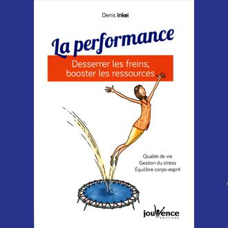 Livre la performance par Denis Inkei aux éditions Jouvence